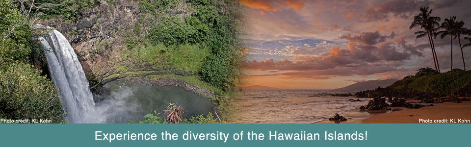 Experience the diversity of the Hawaiian Islands!